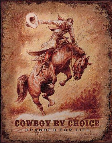 Tin Sign Cowboy by Choice?