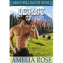 Legacy of Love: Contemporary Cowboy Romance (Carson Hill Ranch Book 12)