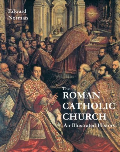 The Roman Catholic Church: An Illustrated History by Edward Norman (2007-04-02)