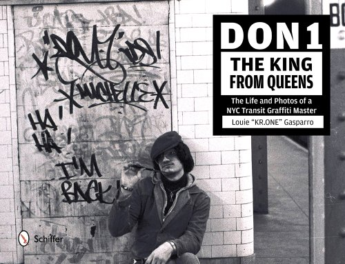 Don1, the King from Queens: The Life & Photos of a NYC Transit Graffiti Master por Louie Gasparro