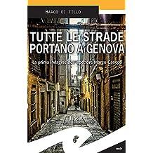 Tutte le strade portano a Genova: La prima indagine dell'ispettore Marco Canepa