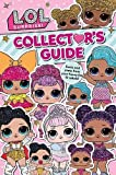 L.O.L. Surprise! Collectors Guide: Outrageous Facts and Stats from Your Favourite Lil Rebels!