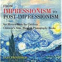 From Impressionism to Post-Impressionism - Art History Book for Children | Children's Arts, Music & Photography Books