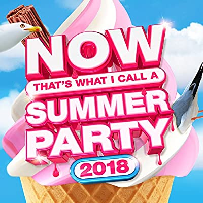 NOW That's What I Call Summer Party 2018 [Clean]