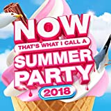 NOW Thats What I Call Summer Party 2018 [Clean]