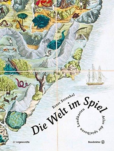 Die Welt im Spiel - Atlas der spielbaren Landkarten (Spielen Welt)