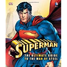 Superman the Ultimate Guide to the Man of Steel (Superman Man of Steel Film Tie) by Dk (2013-05-01)
