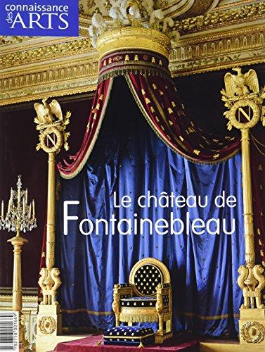 Connaissance des Arts, Hors Srie N 368 : Le chteau de Fontainebleau