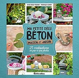 Ma petite déco béton - Maison et jardin (Esprit nature) eBook ...