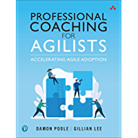 Professional Coaching for Agilists (English Edition)