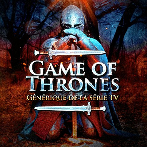Game of Thrones (Générique de ...
