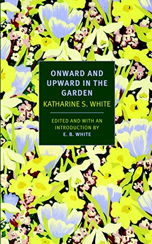 Onward and Upward in the Garden (New York Review Books Classics) (English Edition)