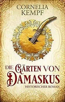 Die Gärten von Damaskus von [Kempf, Cornelia]