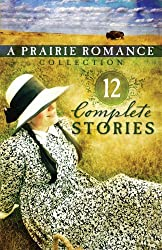 The Prairie Romance Collection: 12 Complete Stories by Lynn A Coleman (2009-05-06)