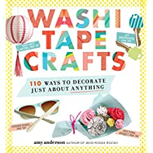 Washi Tape Crafts: 110 Ways to Decorate Just About Anything (English Edition)