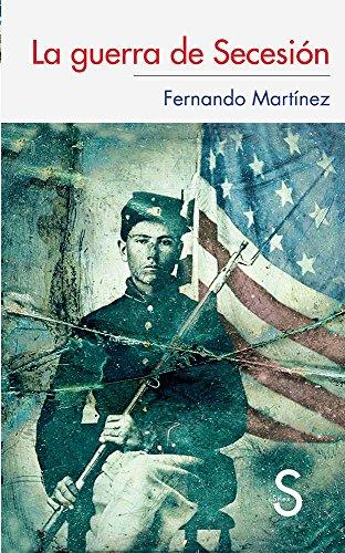La Guerra De Secesión (Serie Historia)