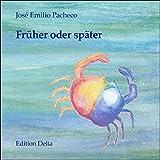 Früher oder später /Tarde o temprano: Gedichte. Poemas 1964-2000 (Lateinamerikanische Lyrik)