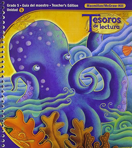 Tesoros de Lectura, a Spanish Reading/Language Arts Program, Grade 5, Teachers Edition, Unit 5 (Elementary Reading Treasures) por Mcgraw-Hill Education