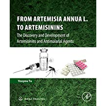 From Artemisia annua L. to Artemisinins: The Discovery and Development of Artemisinins and Antimalarial Agents