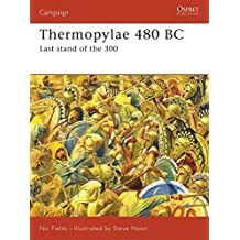 Thermopylae 480 BC: Last stand of the 300: Leonidas' Last Stand (Campaign) by Nic Fields (2007-11-10)