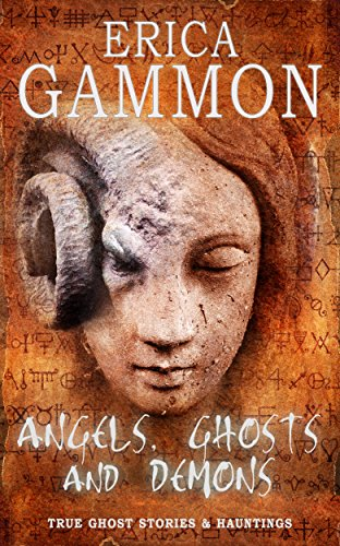 Angels-Ghosts-and-Demons-True-Ghost-Stories-Hauntings-Book-2