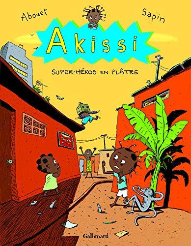Akissi<br /> Super-héros en plâtre