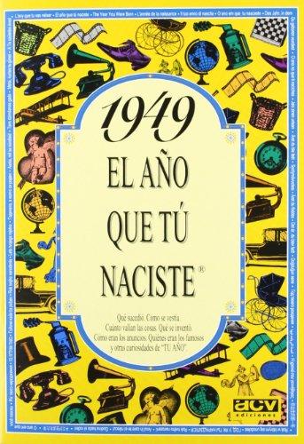 1949 EL AÑO QUE TU NACISTE (El año que tú naciste) por Rosa Collado