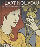 L'Art nouveau - La Révolution décorative