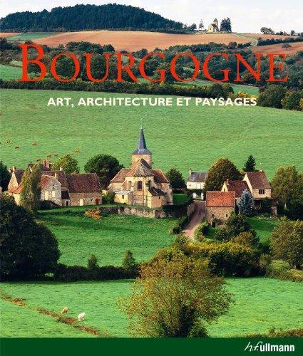 La Bourgogne - Art, architecture et paysages