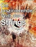 Die faszinierende Welt der Strings: Auf der Suche nach der Weltformel
