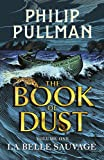 La Belle Sauvage: The Book of Dust Volume One (Book of Dust Series, Band 1)