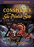 """Conspiracy of the Six-Pointed Star: """"Eye-Opening Revelations and Forbidden Knowledge About Israel, the Jews, Zionism, and the Rothschilds"""
