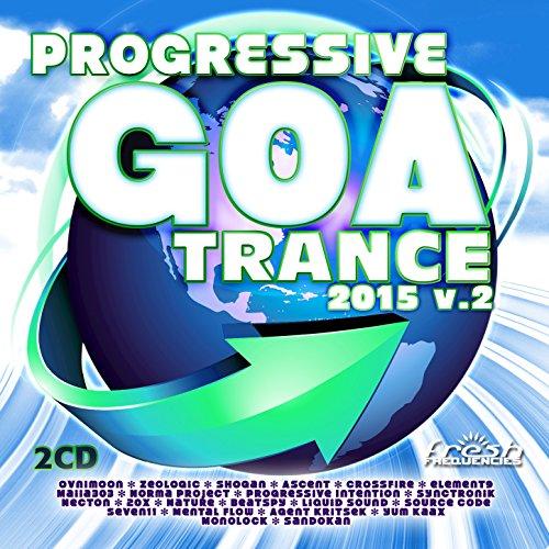 Progressive Goa Trance 2015 V2 (Progressive, Psy Trance, Goa Trance, Tech House, Dance Hits)