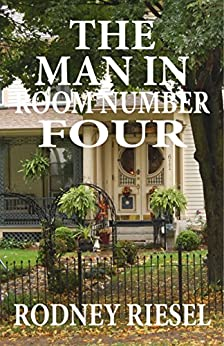 The Man in Room Number Four (The Dunquin Cove Story Book 1) (English Edition) de [Riesel, Rodney]