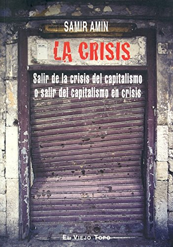 La crisis: Salir de la crisis del capitalismo o salir del capitalismo en crisis