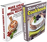 Image de Make Ahead Freezer Meals & Slow Cooker Cookbook Box Set: Creative and delicious recipes you can make ahead of time (Slow Cooker Co