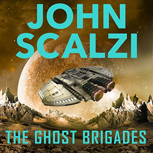 The Ghost Brigades: Old Man's War, Book 2