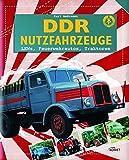DDR Nutzfahrzeuge: LKWs, Feuerwehrautos, Traktoren - Karl Andresen