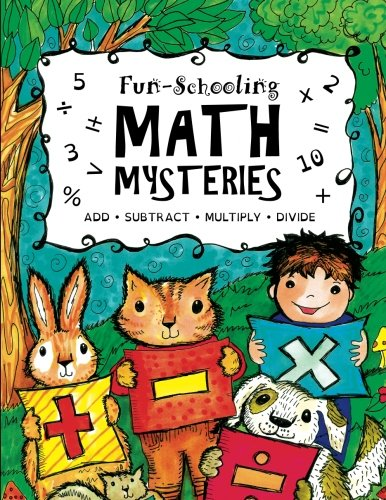 Fun-Schooling Math Mysteries - Add, Subtract, Multiply, Divide: Ages 6-10 ~ Create Your Own Number Stories & Master Your Math Facts!: Volume 1 (Fun-Schooling Math with Thinking Tree Books) por Sarah Hobbs