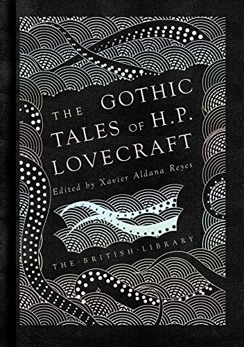 The Gothic Tales Of H. P. Lovecraft por Xavier Aldana Reyes