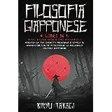 Filosofia Giapponese: 4 libri in 1: Ikigai, Kaizen, Shinrin-yoku, Kintsukuroi Migliora la tua crescita personale e rivela il