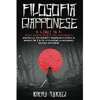 Filosofia Giapponese: 4 libri in 1: Ikigai, Kaizen, Shinrin-yoku, Kintsukuroi Migliora la tua crescita personale e…