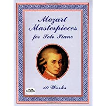 Mozart Masterpieces for Solo Piano: 19 Works