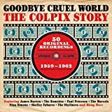 Goodbye Cruel World: The Colpix Story '59-'62