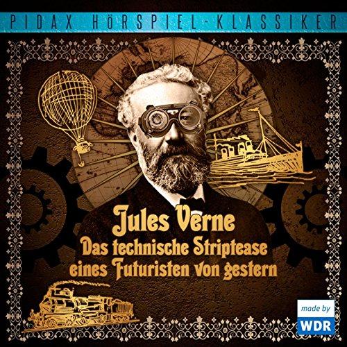 Jules Verne - Das technische Striptease eines Futuristen von gestern