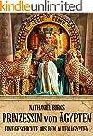 Die Prinzessin von Ägypten: Eine Gesc...