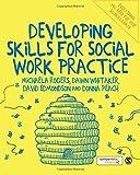Developing Skills for Social Work Practice