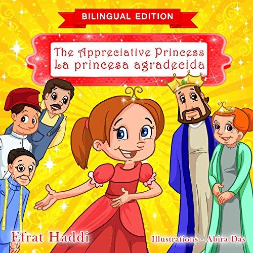 The Appreciative Princess / La princesa agradecida (Bilingual English-Spanish Edition) (Bilingual picture books for kids nº 4) por Efrat Haddi