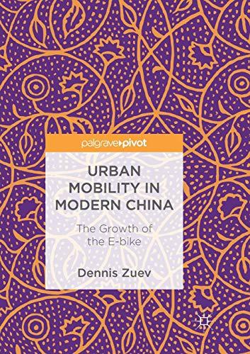 Preisvergleich Produktbild Urban Mobility in Modern China: The Growth of the E-bike