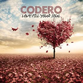 Codero-Love Fill Your Soul